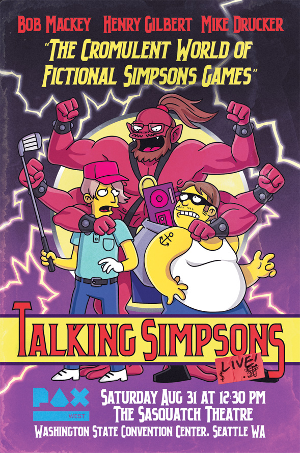 Bob, Henry, and Mike Drucker drawn in the Simpsons style and depicted as fictional video game characters within the Simpsons universe. Bob is dressed as Lee Carvallo, Henry is dressed as Larry the Looter, and Mike is a six-armed monster from Bonestorm.
